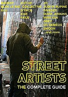 Street artists : the complete guide