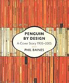 Penguin by design : a cover story, 1935-2005
