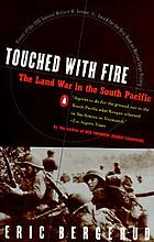 Touched with fire : the land war in the South Pacific