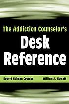 The Addiction Counselor's Desk Reference cover image