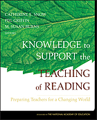 Knowledge to support the teaching of reading : preparing teachers for a changing world