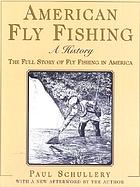 American fly fishing : a history