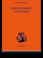 Development planning : the essentials of economic policy