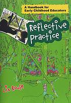 Reflective practice: A Handbook for Early Childhood Educators.