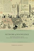 Network of knowledge : Western science and the Tokugawa information revolution