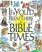 If you'd been there in Bible times