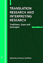 Translation research and interpreting research : traditions, gaps and synergies