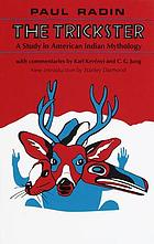 The trickster : a study in American Indian mythology