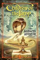 The Akhenaten adventure : Children of the lamp Vol. 1