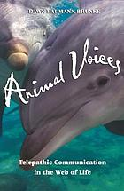 Animal voices : telepathic communication in the web of life