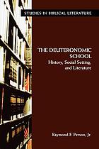 The Deuteronomic school : history, social setting, and literature