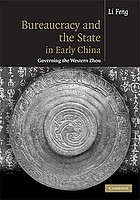 Bureaucracy and the state in early China : governing the western Zhou