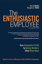 The enthusiastic employee : how companies profit by giving workers what they want