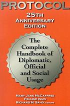 Protocol : the complete handbook of diplomatic, official & social usage
