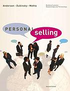Personal selling : building customer relationships and partnerships