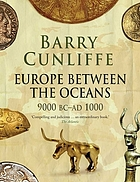 Europe between the oceans : themes and variations, 9000 BC - AD 1000