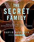 The secret family : twenty-four hours inside the mysterious world of our minds and bodies
