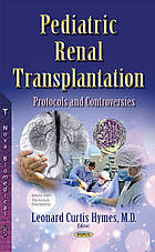 Pediatric renal transplantation : protocols and controversies