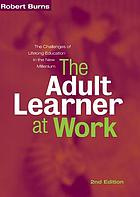The adult learner at work : the challenges of lifelong education in the new millennium