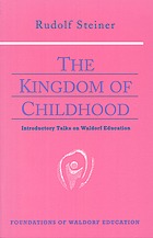 The kingdom of childhood : seven lectures and answers to questions given in Torquay, August 12-20, 1924
