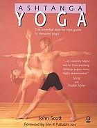 Ashtanga yoga : the essential step-by-step guide to dynamic yoga