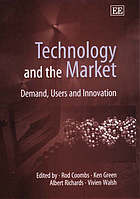 Technology and the market : demand, users and innovation