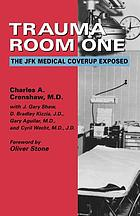 Trauma room one : the JFK medical coverup exposed