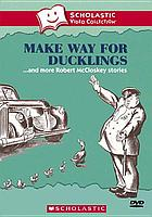 Make way for ducklings : --and more Robert McCloskey stories