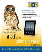 IPad for the older and wiser : get up and running with Apple iPad2 and the new iPad