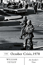 The October Crisis, 1970 : an insider's view
