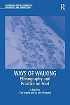 Ways of walking : ethnography and practice on foot