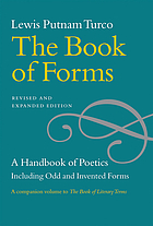 The book of forms : a handbook of poetics : including odd and invented forms