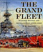 The grand fleet : warship design and development, 1906-1922