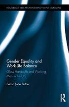 Gender equality and work-life balance : glass handcuffs and working men in the U.S.