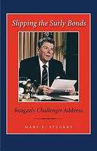 Slipping the surly bonds : Reagan's Challenger address