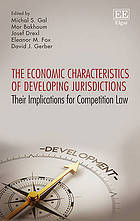 Economic characteristics of developing jurisdictions : their implications for competition law