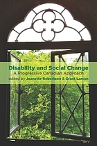 Disability and social change : a progressive Canadian approach