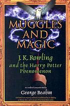 Muggles and magic : J.K. Rowling and the Harry Potter phenomenon