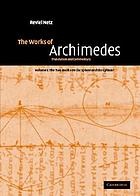 The works of Archimedes : translated into English, together with Eutocius' commentaries, with commentary and critical edition of the diagrams