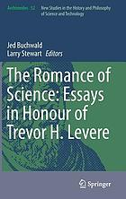 The romance of science : essays in honour of Trevor H. Levere.