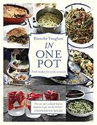One pot : 100 deliciously simple, fresh recipes for every occasion