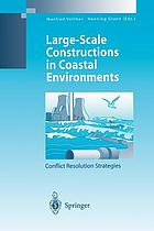 Large-Scale Constructions in Coastal Environments : Conflict Resolution Strategies