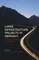 Large infrastructure projects in Germany : between ambition and realities
