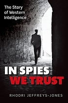 In spies we trust : the story of Western intelligence