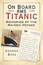On board RMS Titanic : memories of the maiden voyage