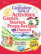 The complete book of activities, games, stories, props, recipes, and dances