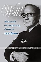 Well! : reflections on the life and career of Jack Benny