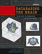Databasing the brain : from data to knowledge (neuroinformatics)