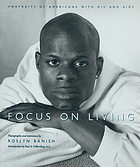 Focus on living : portraits of Americans with HIV and AIDS