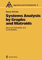 Systems analysis by graphs and matroids : structural solvability and controllability